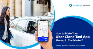 How to make your Uber clone taxi app rise up in the market?