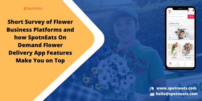 How Exclusive Features in the SpotnEats On-Demand Flower Delivery App Solution Make Your Startup ...
