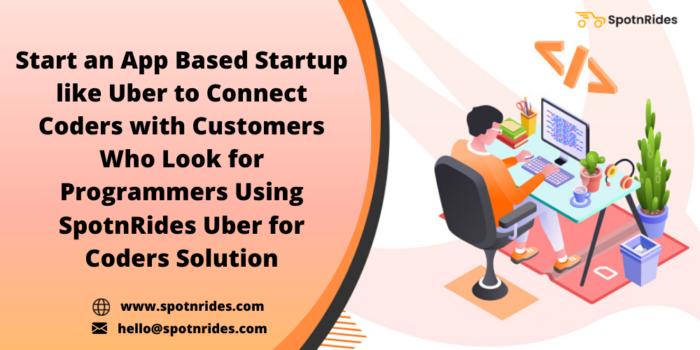 Set Up Your On Demand Coders Marketplace Platform Using SpotnRides Uber for Coders App Solution