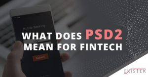 What Does PSD2 Regulation Mean For Fintech | Existek Blog