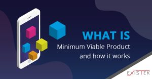 What Is Minimum Viable Product and How It Works | Existek Blog