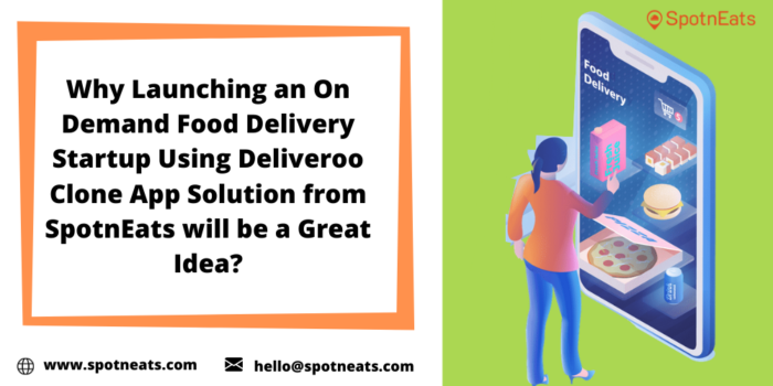 Set Up Your On Demand Food Ordering and Delivery Marketplace Startup Using Deliveroo Clone App S ...