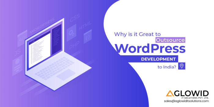 Why Outsourcing to WordPress Development Company in India Rocks?