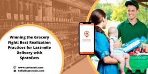 Why The Last-mile Delivery Concept Is Essential For On-demand Grocery Delivery Business?