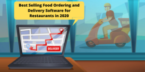 Best Selling Food Ordering and Delivery Software for Restaurants in 2020