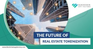 THE FUTURE OF REAL ESTATE TOKENIZATION
