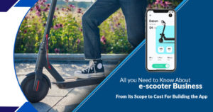 All you need to know about e-scooter business: From its scope to cost for building the app