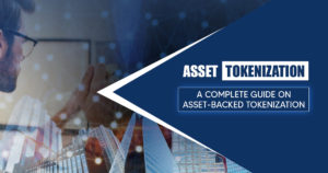Asset-Backed Tokenization: Everything You Wanted to Know – By Vanessa