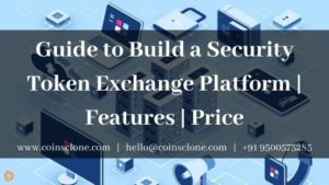 Complete Guide to Build a Security Token Exchange Platform | Features | Price