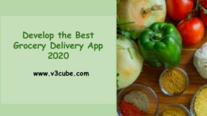 Develop Best Grocery Delivery App 2020