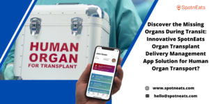 How SpotnEats Human Organ Delivery Management App Solution Will Rise up Your Medical Courier Bus ...