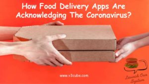 How Food Delivery Apps Are Acknowledging The Coronavirus?