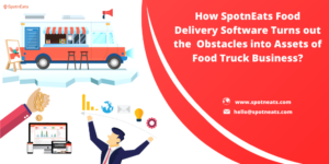 Enhance Your Food Truck Business with SpotnEats Food Truck Management Software