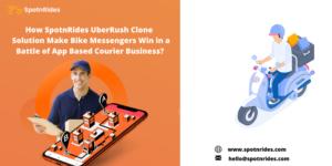Start Your Bike Messenger Like Courier Delivery Business Using SpotnRides Ultimate UberRush Clon ...