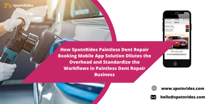 How SpotnRides App Solution makes your Paintless Dent Repair Service Top in the market to Standa ...