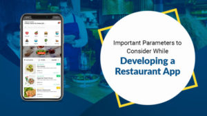 Important Parameters to Consider While Developing a Restaurant App One of the latest manifestati ...