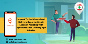 How SpotnEats Food Delivery App Solution Aid You to Explore the Food Delivery Business Opportuni ...