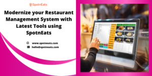 Increase Your Restaurant Operations By Upgrading Your Restaurant Management System with Latest T ...