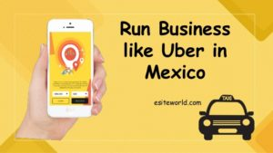 Run Business like Uber in Mexico