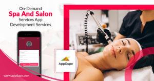 On-demand spa and salon services app development