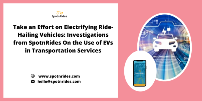 How SpotnRides Boost Up Your Process of Electrifying the Ride Sharing Vehicles with its Solutions?