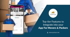Top-tier features to integrate into your app for movers and packers