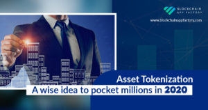 Asset Tokenization: Rising Trend for Investment in 2020 – Blockchain App Factory
