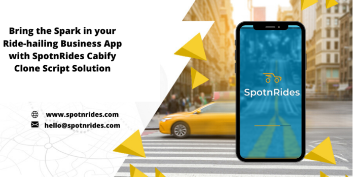 How SpotnRides Cabify Clone Script App will Take Over your Ride-Hailing Business to the Next Level?