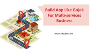 Build App Like Gojek For Multi-services Business