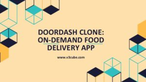Doordash Clone: On-Demand Food Delivery App