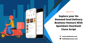 Begin your Food Delivery Business Using SpotnEats Brand New DoorDash Clone App Solution?
