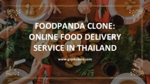 Foodpanda Clone: Online Food Delivery Service In Thailand