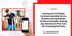 Set Up Your Marketplace Platform for Furniture Assembly Service Using SpotnRides App Solution
