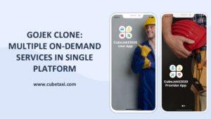 Gojek Clone: Multiple On-Demand Services in Single Platform