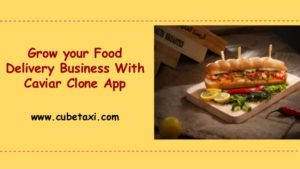Grow your Food Delivery Business With Caviar Clone App