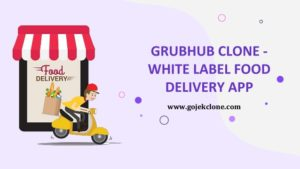 Grubhub Clone White Label Food Delivery App
