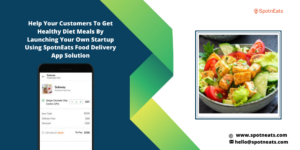 Build an Efficient Diet Meal Delivery App from SpotnEats Solution to Acquire Real-foods for your ...
