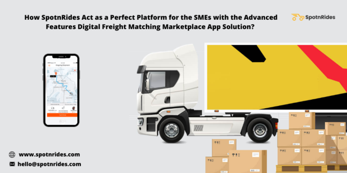 Improve Your Logistics Business Operations Using SpotnRides Digital Freight Matching Marketplace ...
