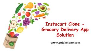 Instacart Clone Grocery Delivery App Solution