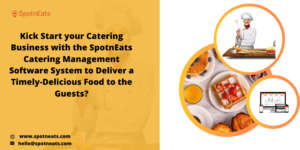 How SpotnEats Catering Management Software Assists you to Manage Your Business Process?