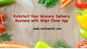 Kickstart your grocery delivery business with shipt clone app