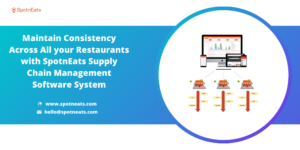 How SpotnEats Supply Chain Management Software Creates a Huge Impact on your Restaurant Business ...