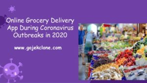 Online Grocery Delivery App During Coronavirus Outbreaks in 2020