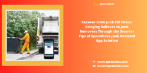 Connect Your Users with Professional Junk Removers With SpotnRides Junk Removal App Solution