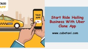 Start Ride Hailing Business With Uber Clone App