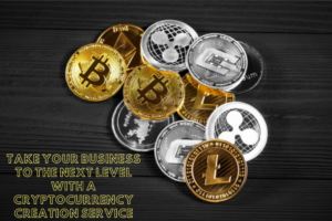 Take Your Business To The Next Level With A Cryptocurrency Creation Service