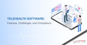 Telehealth Software: Features, Challenges, and Compliance | Existek Blog