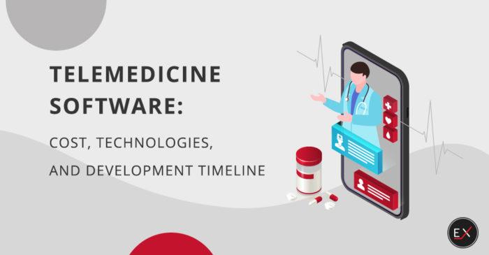 Telemedicine Software Cost, Technologies, and Development Timeline | Existek Blog
