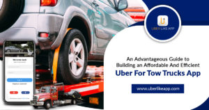 Uber for Tow Truck – Distinctive Panels and Effective Development Phases