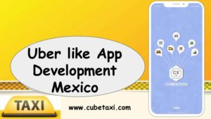 Uber like app development mexico
